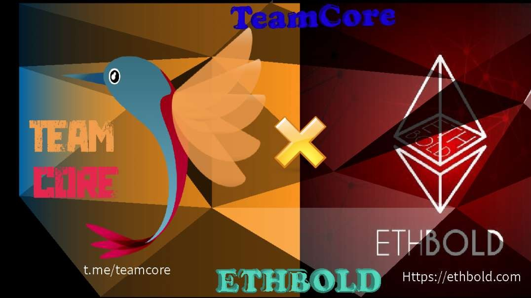 ETHBOLD X TeamCore patners.mp4